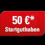 50 € Startguthaben*